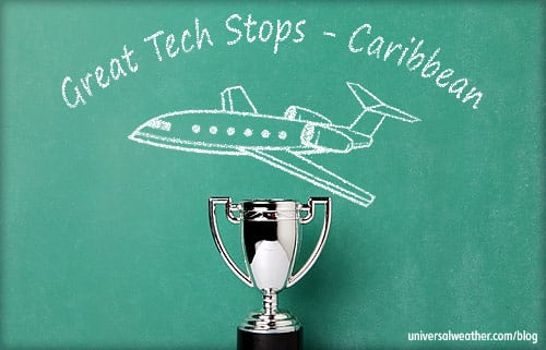 Great Tech Stops for Business Aviation Caribbean