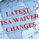OPS ALERT: More TSA Waiver Changes – Effective Immediately