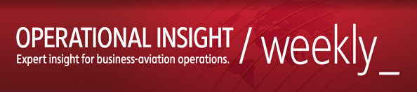Operational Insight Weekly - Expert insight for business-aviation operations.